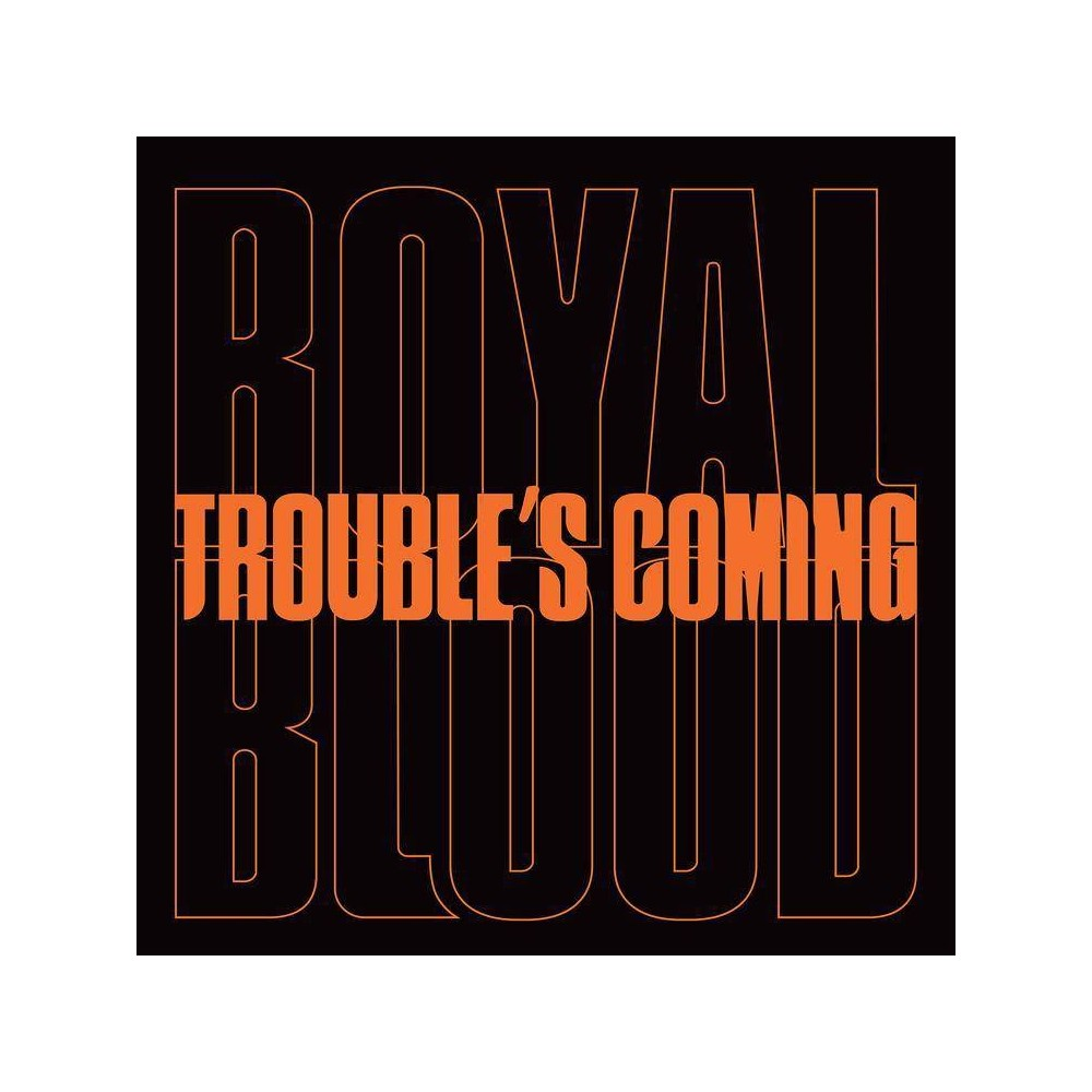 Royal Blood Trouble S Coming Vinyl