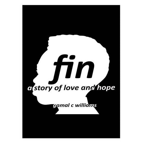 Fin - by  Gamal C Williams (Paperback) - image 1 of 1