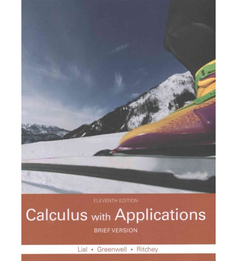 Calculus with Applications : Brief Version (Hardcover) (Margaret L. Lial) - image 1 of 1