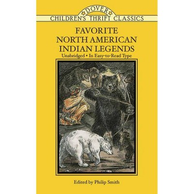 Favorite North American Indian Legends - (Dover Children's Thrift Classics) by  Philip Smith (Paperback)