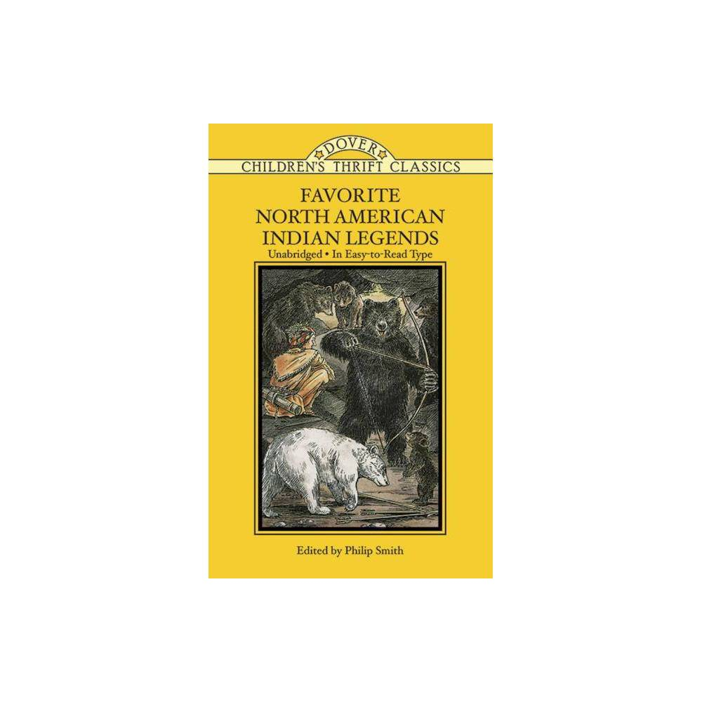 Favorite North American Indian Legends Dover Children S Thrift Classics By Philip Smith Paperback