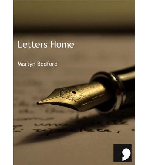 Letters Home -  by Martyn Bedford (Paperback) - image 1 of 1