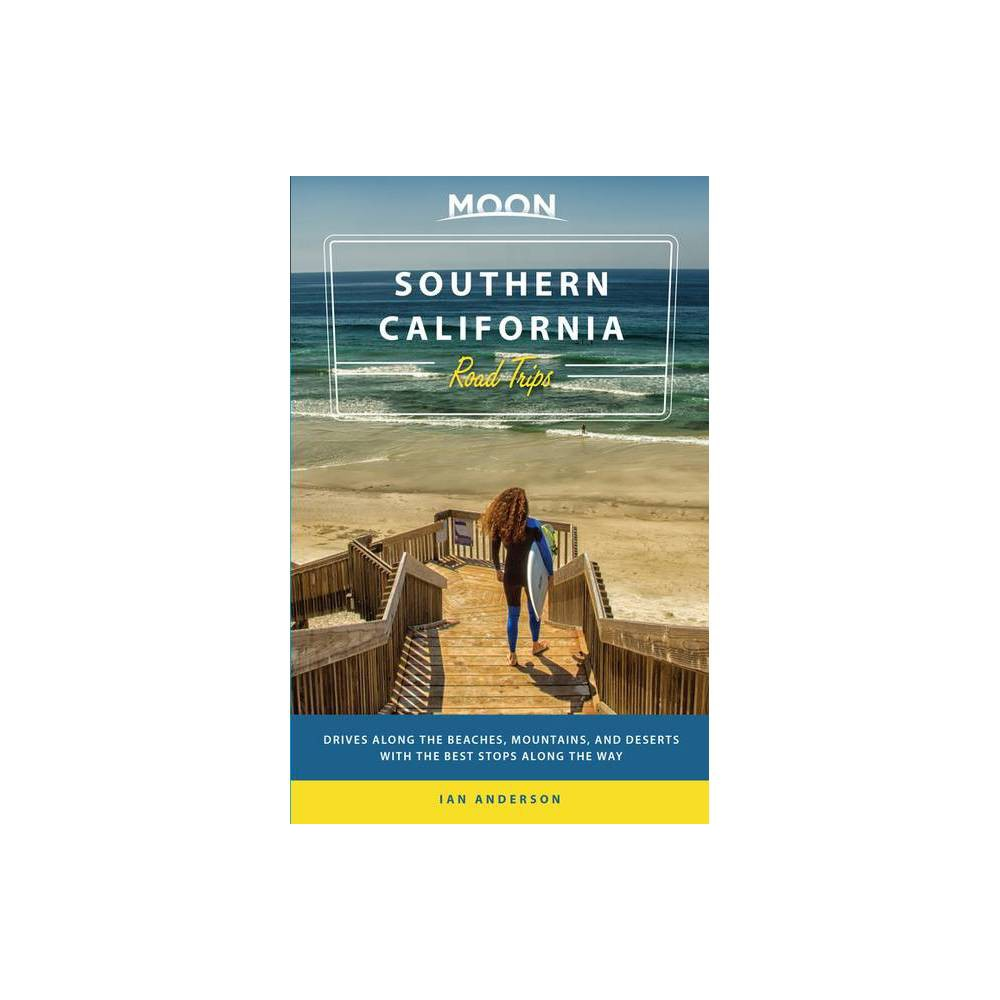 Moon Southern California Road Trips Travel Guide By Ian Anderson Paperback