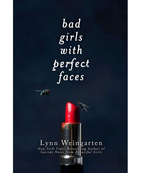 Bad Girls With Perfect Faces -  by Lynn Weingarten (Hardcover) - image 1 of 1