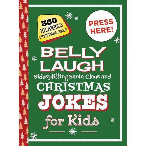 Christmas Jokes Kids.Belly Laugh Sidesplitting Santa Claus And Christmas Jokes For Kids Hardcover