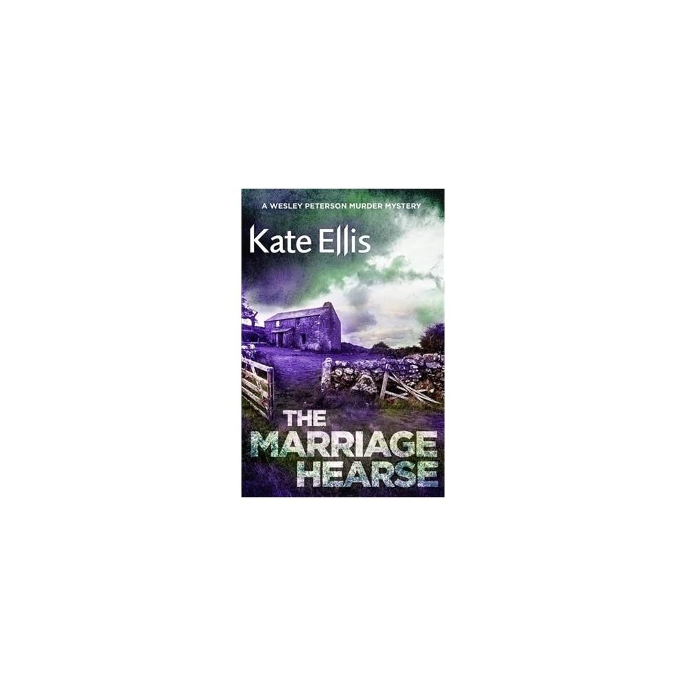 Marriage Hearse - (Wesley Peterson) by Kate Ellis (Paperback)