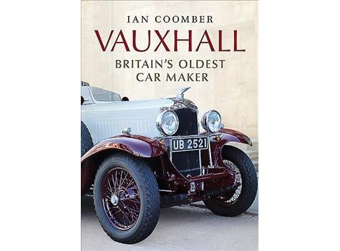Vauxhall : Britain's Oldest Car Maker (Hardcover) (Ian Coomber) - image 1 of 1