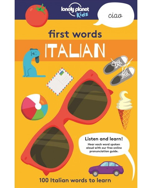 First Words Italian -  Bilingual (Lonely Planet Kids) (Paperback) - image 1 of 1