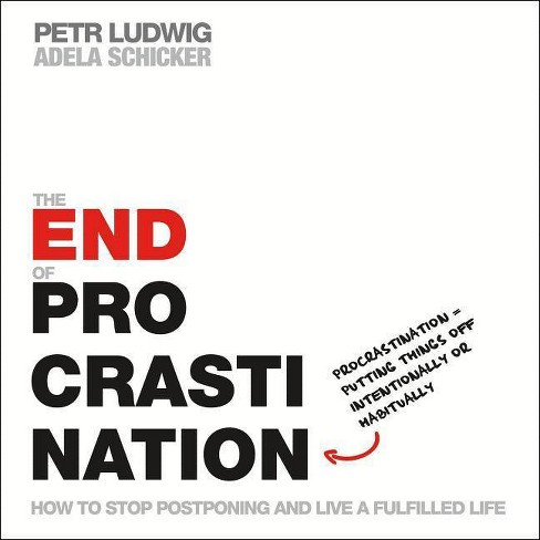 The End of Procrastination - by  Petr Ludwig & Adela Schicker (Paperback) - image 1 of 1