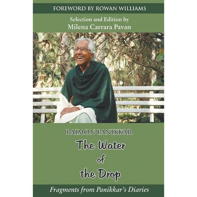 The Water of the Drop - by  Raimon Panikkar (Paperback)