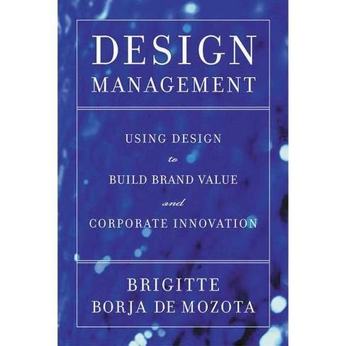 Design Management - by  Brigitte Borja De Mozota (Paperback) - image 1 of 1
