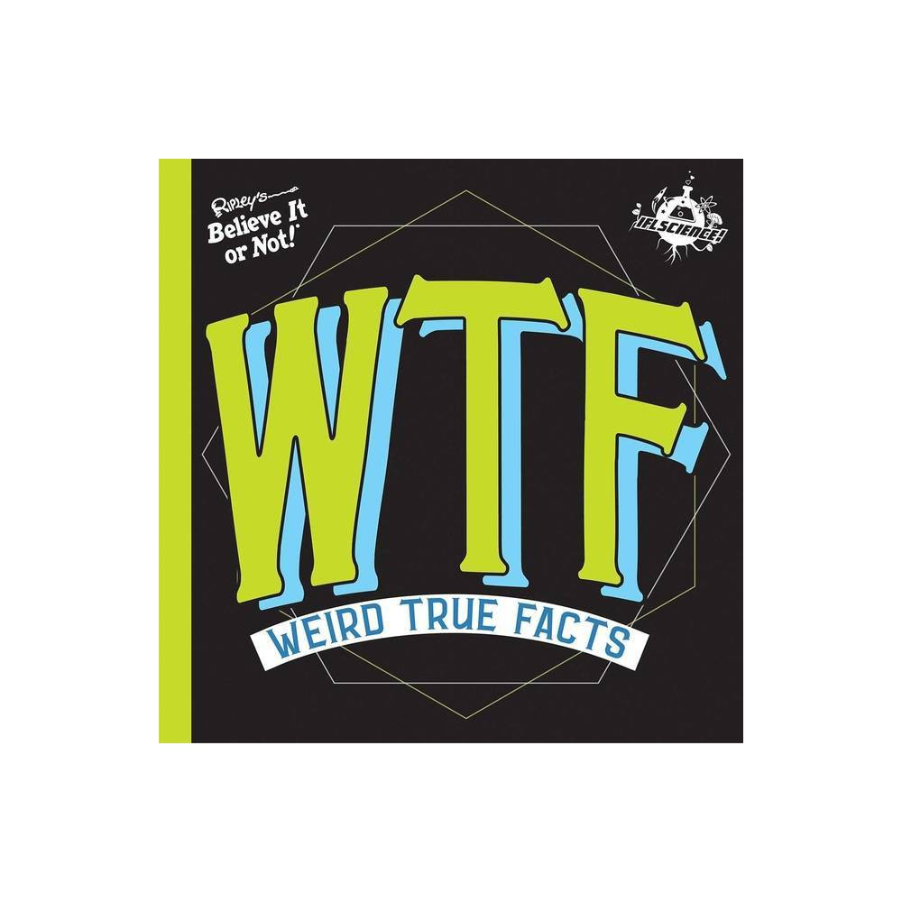 Ifl Science Wtf Weird True Facts Hardcover