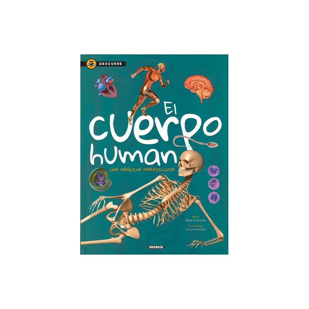El Cuerpo Humano Descubre By Susaeta Publishing Hardcover