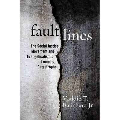 Fault Lines - by  Voddie T Baucham (Hardcover)
