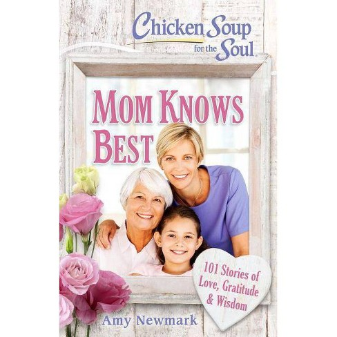 Chicken Soup for the Soul: Mom Knows Best - by  Amy Newmark (Paperback) - image 1 of 1