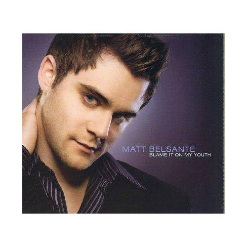 Matt  Matt; Belsante Belsante - Blame It on My Youth (Slimline) (CD) - image 1 of 1