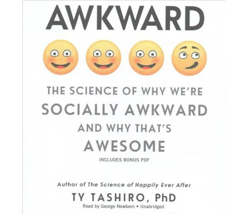 Awkward : The Science of Why We're Socially Awkward and Why That's Awesome (Unabridged) (CD/Spoken Word) - image 1 of 1