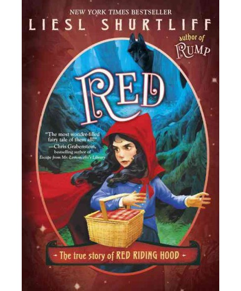 Red : The True Story of Red Riding Hood (Reprint) (Paperback) (Liesl Shurtliff) - image 1 of 1