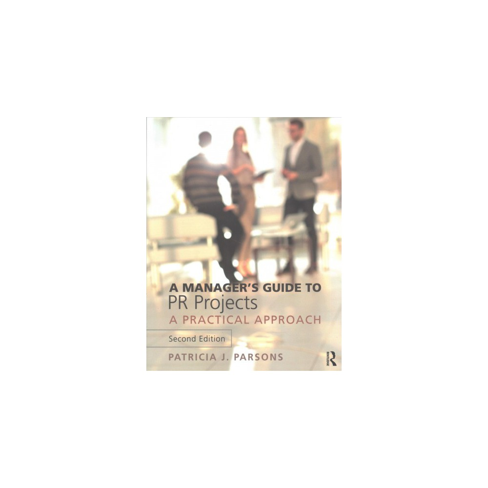 Manager's Guide to PR Projects : A Practical Approach - by Patricia J. Parsons (Paperback)