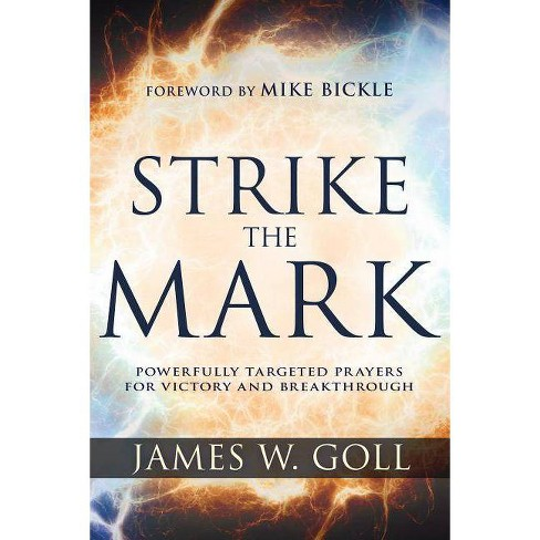 Strike the Mark - by  James W Goll (Paperback) - image 1 of 1