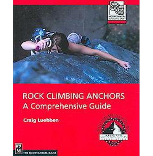 Rock Climbing Anchors : A Comprehensive Guide (Paperback) (Craig Luebben) - image 1 of 1