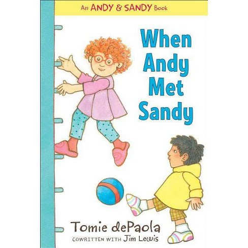 When Andy Met Sandy - (Andy & Sandy Book) by  Tomie dePaola (Hardcover) - image 1 of 1