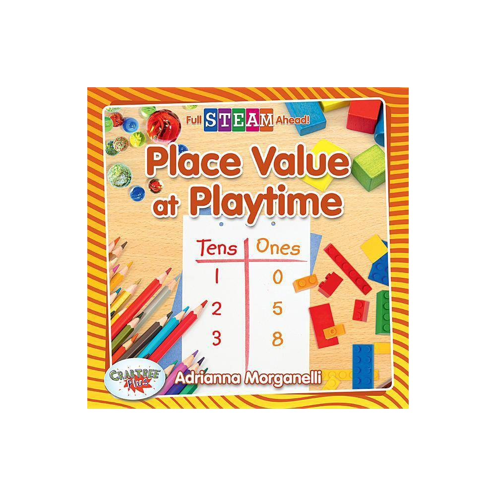 Place Value At Playtime Full Steam Ahead Math Matters By Adrianna Morganelli Hardcover