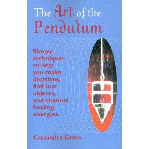 The Art of the Pendulum - by  Cassandra Eason (Paperback) - image 1 of 1