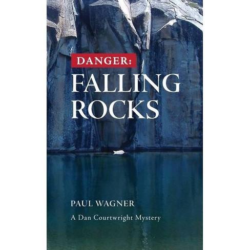 Danger -- Falling Rocks - by  Paul Wagner (Paperback) - image 1 of 1