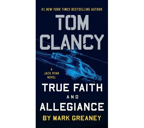 Tom Clancy True Faith and Allegiance (Reprint) (Paperback) (Mark Greaney) - image 1 of 1