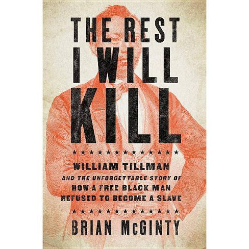 The Rest I Will Kill - by  Brian McGinty (Hardcover) - image 1 of 1