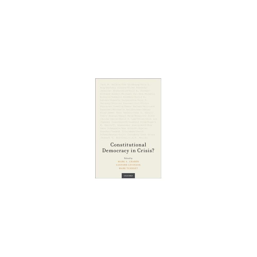Constitutional Democracy in Crisis? - (Hardcover)