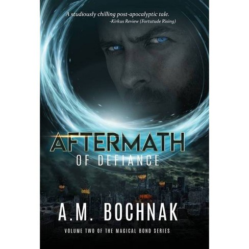 Aftermath of Defiance - (Magical Bond) by  A M Bochnak (Hardcover) - image 1 of 1