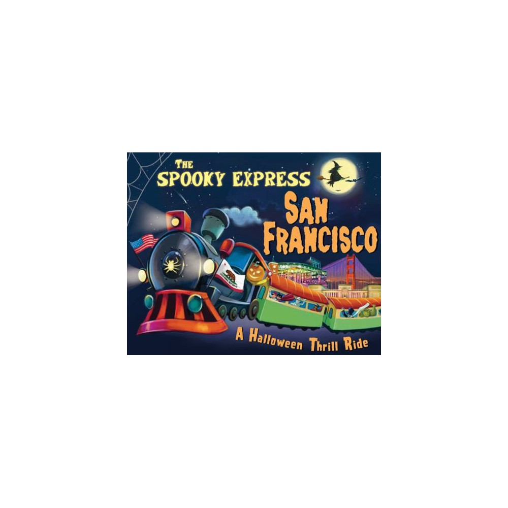 Spooky Express San Francisco : A Halloween Thrill Ride - by Eric James (Hardcover)