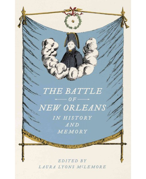 Battle of New Orleans in History and Memory (Hardcover) - image 1 of 1