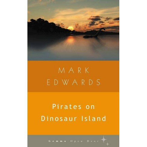 Pirates on Dinosaur Island - (Gemma Open Door) by  Mark Edwards (Paperback) - image 1 of 1