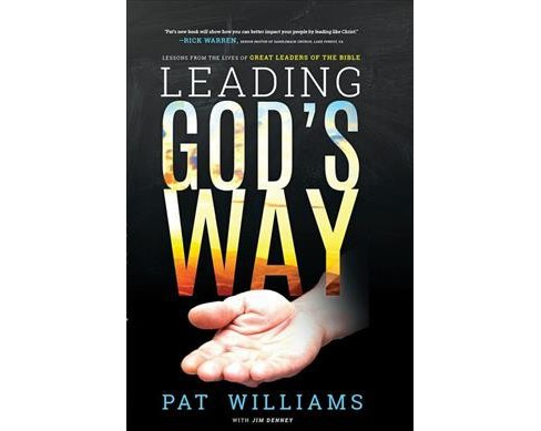 Leading God's Way : Lessons from the Lives of Great Leaders of the Bible (Paperback) (Pat Williams) - image 1 of 1