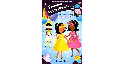 Prommy Meets Her Match ( The Unofficial Shopkins Collectors) (Paperback) by Kenley  Shay - image 1 of 1