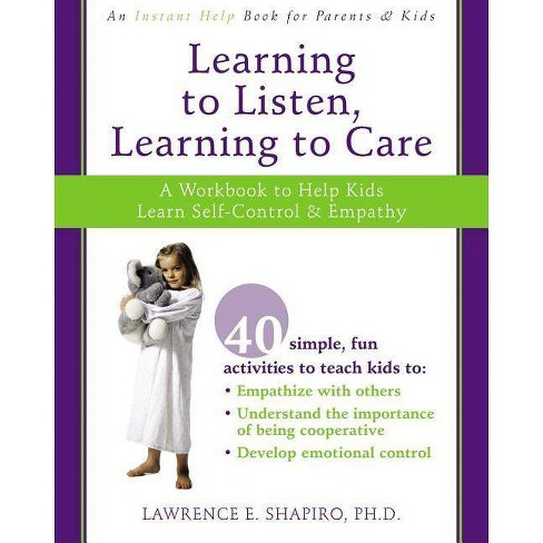 Learning to Listen, Learning to Care - by  Lawrence E Shapiro (Paperback) - image 1 of 1