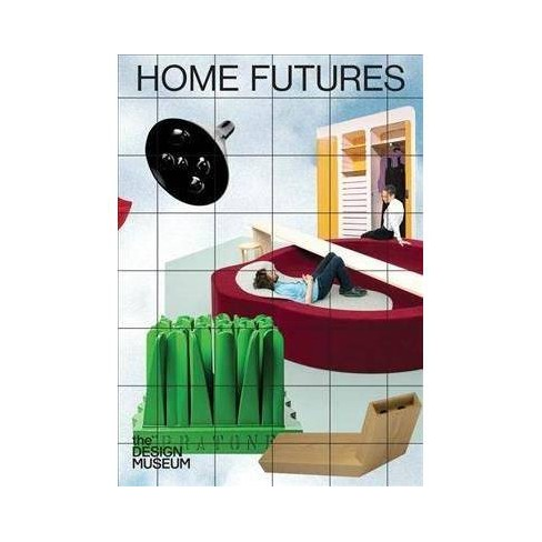 Home Futures - by  Justin McGuirk & Florian Idenburg & Edwin Heathcote (Paperback) - image 1 of 1