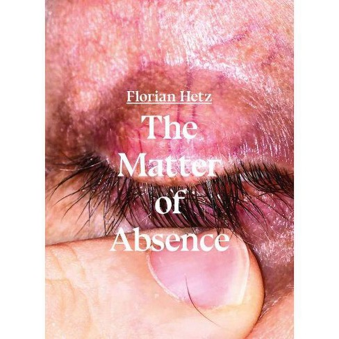 The Matter of Absence - (Hardcover) - image 1 of 1