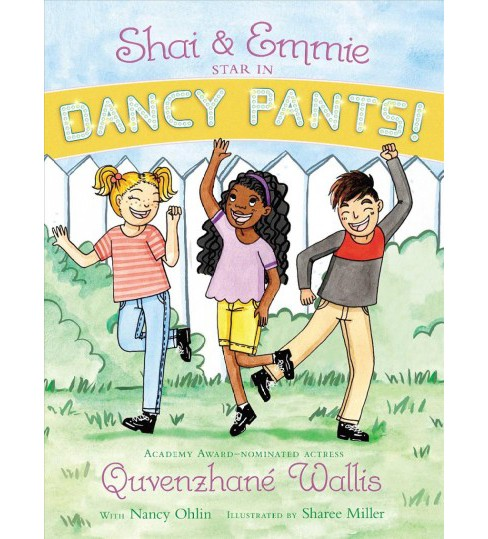 Shai & Emmie Star in Dancy Pants! (Hardcover) (Quvenzhane Wallis) - image 1 of 1