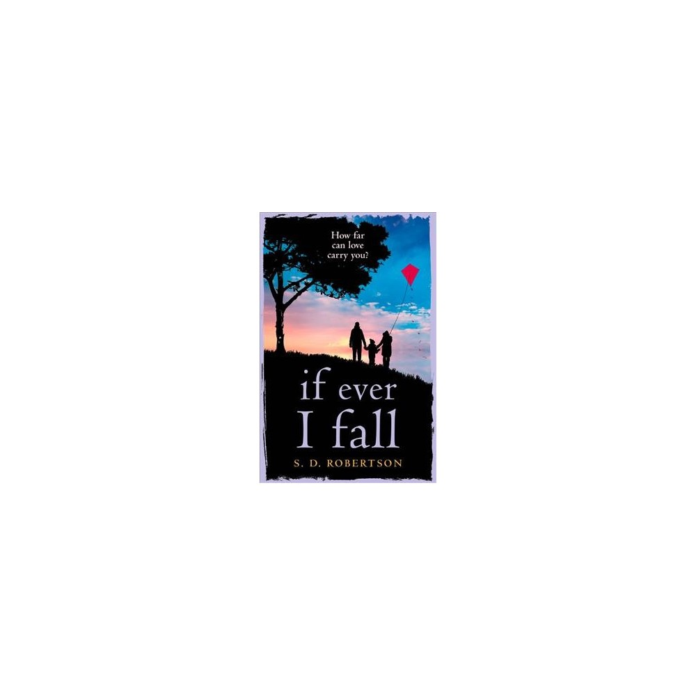 If Ever I Fall (Paperback) (S. D. Robertson)