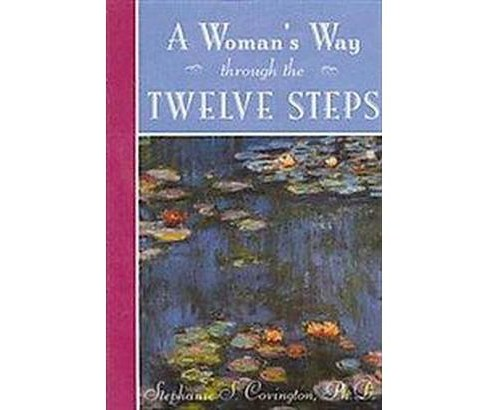 Woman's Way Through the Twelve Steps (Paperback) (Stephanie S. Covington) - image 1 of 1