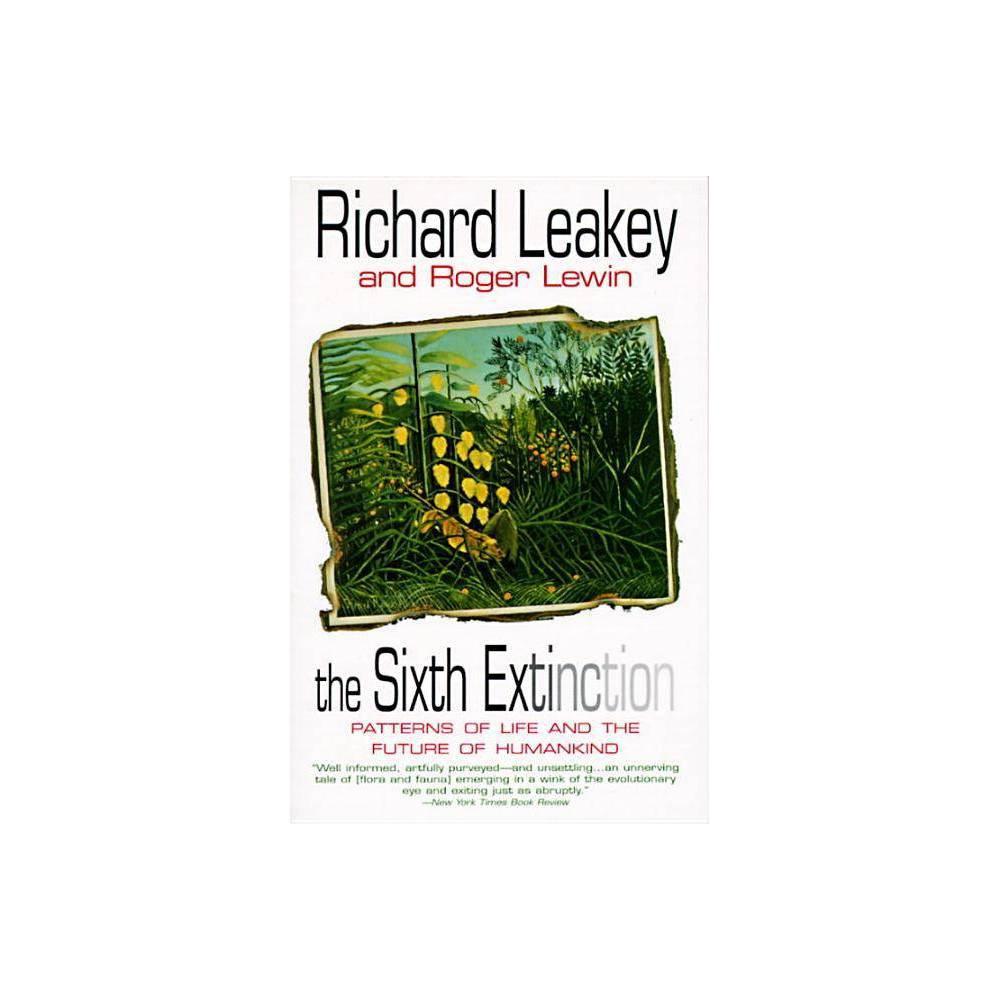 The Sixth Extinction By Richard E Leakey Paperback
