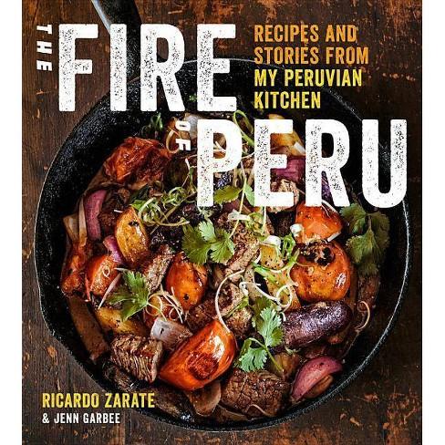 The Fire of Peru - by  Ricardo Zarate & Jenn Garbee (Hardcover) - image 1 of 1