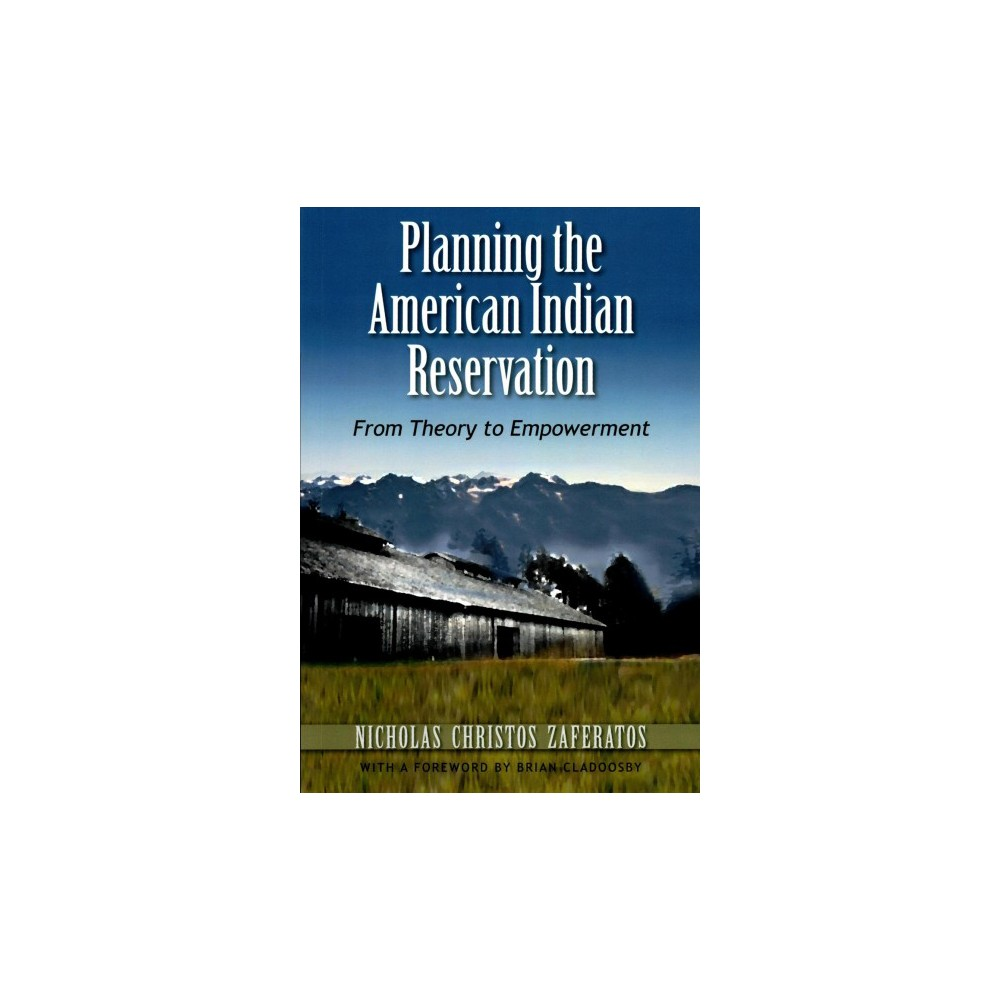 Planning the American Indian Reservation : From Theory to Empowerment (Reprint) (Paperback) (Nicholas