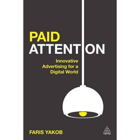 Paid Attention - by  Faris Yakob (Paperback) - image 1 of 1