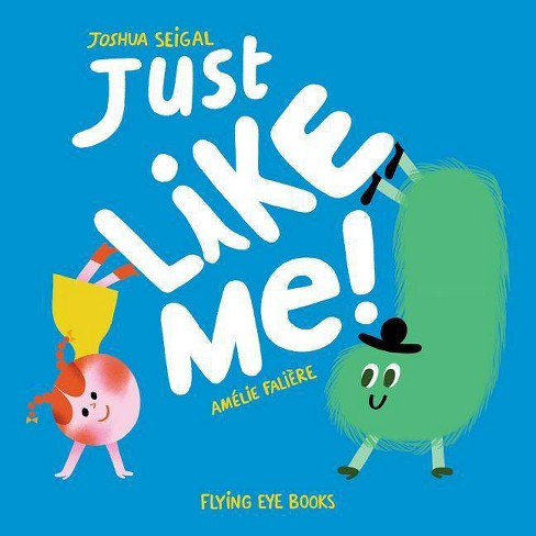 Just Like Me - by  Joshua Seigal (Hardcover) - image 1 of 1