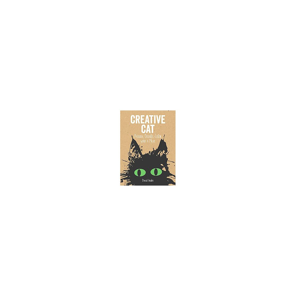Creative Cat : Pattern, Doodle, Color With a Muse (Paperback) (David Sinden)